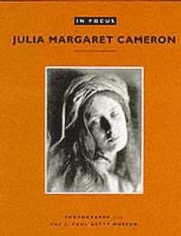 bokomslag In Focus: Julia Margaret Cameron - Photographs from the J.Paul Getty Museum