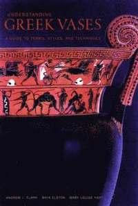 bokomslag Understanding Greek Vases: A Guide to Technical Terms