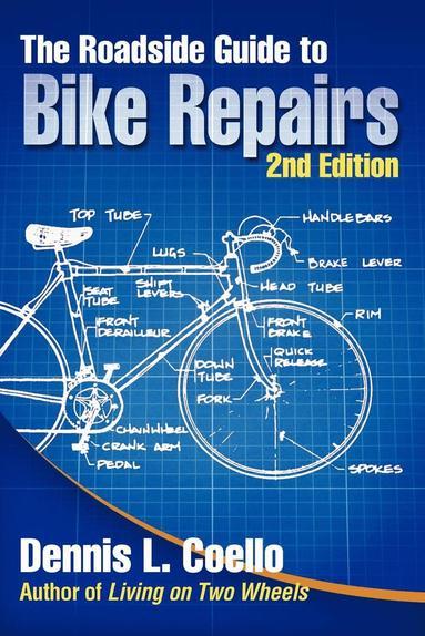 bokomslag The Roadside Guide to Bike Repairs - Second Edition