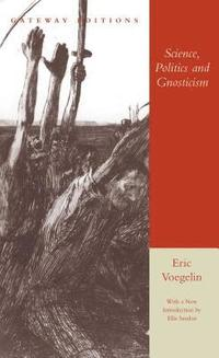 bokomslag Science, Politics and Gnosticism