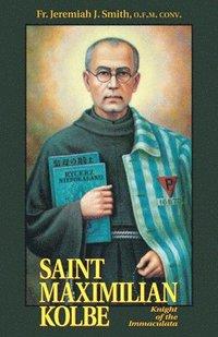 bokomslag St. Maximilian Kolbe: Knight of the Immaculata