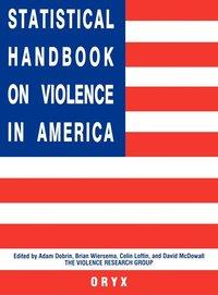 bokomslag Statistical Handbook on Violence in America