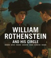 bokomslag William Rothenstein and His Circle