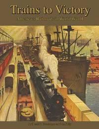bokomslag Trains to Victory