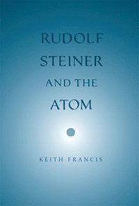 bokomslag Rudolf Steiner and the Atom