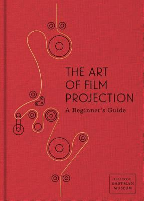 bokomslag The Art of Film Projection: A Beginner's Guide
