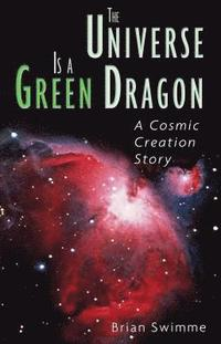 bokomslag The Universe is a Green Dragon