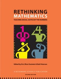 bokomslag Rethinking Mathematics: Teaching Social Justice by the Numbers