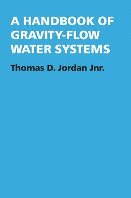 bokomslag A Handbook of Gravity-Flow Water Systems
