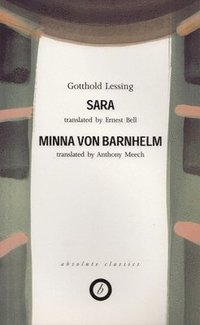 bokomslag Sara/Minna Von Barnhelm (Trans. Ernest Bell/Anthony Meech)