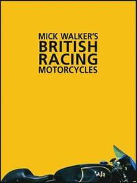 bokomslag Mick Walker's British Racing Motorcycles