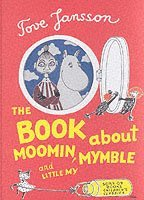 bokomslag The Book About Moomin, Mymble and Little My