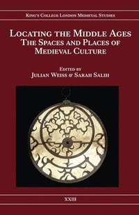 bokomslag Locating the Middle Ages - The Spaces and Places of Medieval Culture