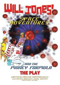 bokomslag Will Jones Space Adventures and The Money Formula - The Play