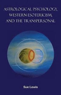 bokomslag Astrological Psychology, Western Esotericism, and the Transpersonal