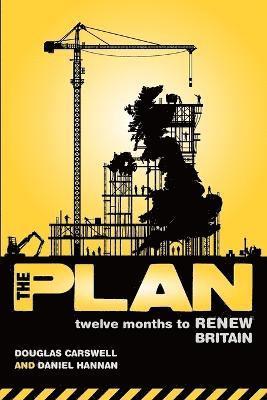 bokomslag The Plan: Twelve Months to Renew Britain
