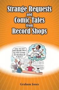bokomslag Strange Requests and Comic Tales from Record Shops