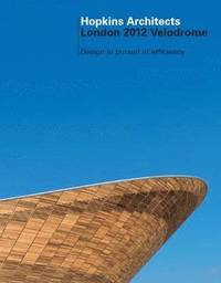 bokomslag The London 2012 Velodrome, Hopkins Architects