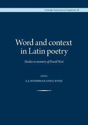 bokomslag Word and context in latin poetry - studies in memory of david west