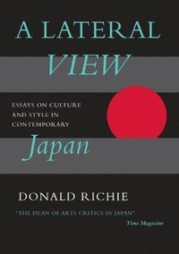 bokomslag A Lateral View: Essays on Culture and Style in Contemporary Japan