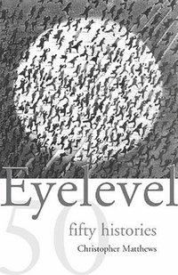bokomslag Eyelevel - Fifty Histories