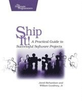 Ship It!: A Practical Guide to Successful Software Projects 1