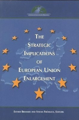 bokomslag The Strategic Implications of European Union Enlargement