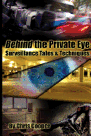 bokomslag Behind the Private Eye: Suveillance Tales & Techniques