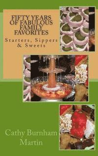bokomslag Fifty Years of Fabulous Family Favorites: Starters, Sippers & Sweets