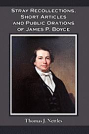 bokomslag Stray Recollections, Short Articles and Public Orations of James P. Boyce