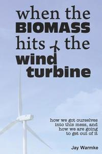 bokomslag When the BioMass Hits the Wind Turbine