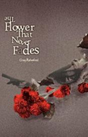 bokomslag The Flower That Never Fades