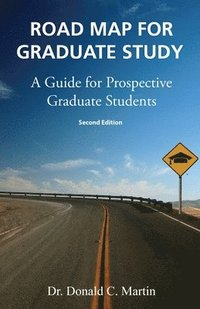 bokomslag Road Map for Graduate Study: A Guide for Prospective Graduate Students: Second Edition