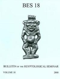 bokomslag Bulletin of the Egyptological Seminar, Volume 18 (2009)