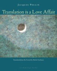 bokomslag Translation Is a Love Affair
