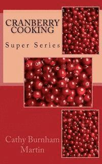 bokomslag Cranberry Cooking: Super Series