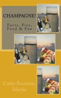 bokomslag Champagne!: Facts, Fizz, Food & Fun