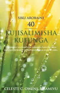 bokomslag Siku Arobaini - 40 Kujisalimisha Kufunga