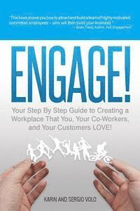 bokomslag Engage!: Your Step by Step Guide to Creating a Workplace That You, Your Co-Workers, and Your Customers Love!