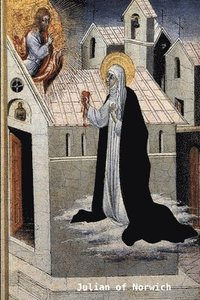 bokomslag The Collected Works of Julian of Norwich