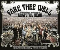 bokomslag Fare Thee Well: Celebrating the 50th Anniversary of the Grateful Dead