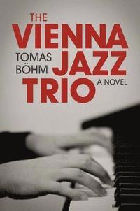 bokomslag The Vienna Jazz Trio