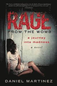 bokomslag Rage from the Womb: A Journey into Madness