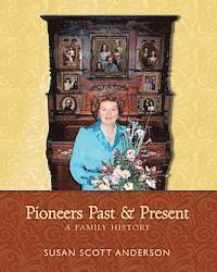 bokomslag Pioneers Past and Present: A Family History