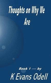 bokomslag Thoughts On Why We Are - Book 1: Self Discovery