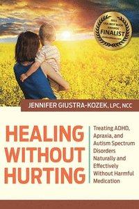 bokomslag Healing Without Hurting
