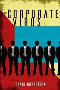bokomslag The Corporate Virus