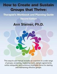 bokomslag How to Create and Sustain Groups That Thrive: Therapist's Workbook and Planning Guide (2nd Edition)