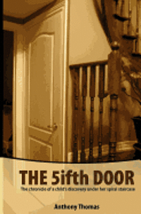 bokomslag The Fifth Door: The Chronicle of a Child's Discovery Under Her Spiral Staircase