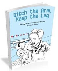 bokomslag Ditch the Arm, Keep the Leg